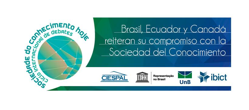 Brasil, Ecuador y Canadá reiteran su compromiso con la Sociedad del Conocimiento
