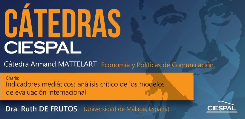 Cátedra Armand Mattelart:  Economía y Políticas de Comunicación
