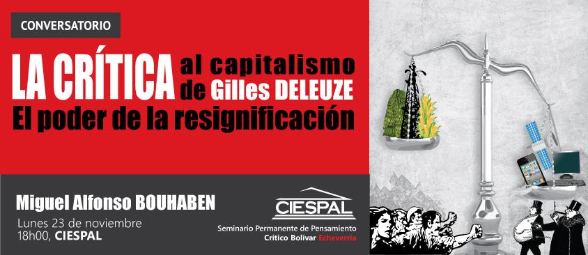 Conversatorio sobre: La crítica al capitalismo de Gilles DELEUZE. El poder de la resignificación