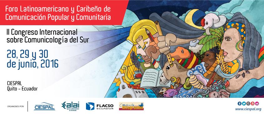 Foro Latinoamericano y Caribeño de Comunicación Popular y Comunitaria – II Congreso Internacional sobre Comunicología del Sur