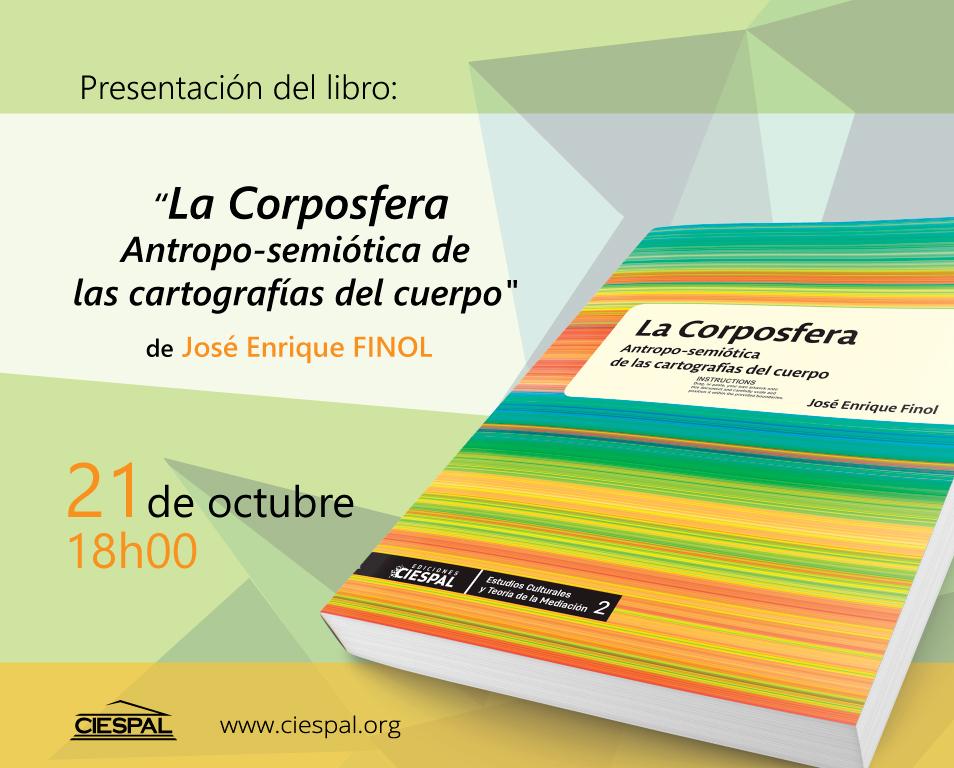 """Presentación del libro """"La Corposfera. Antropo-semiótica de las cartografías del cuerpo"""""""
