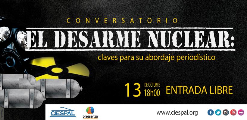 """Conversatorio """"El Desarme Nuclear: claves para su abordaje periodístico"""""""