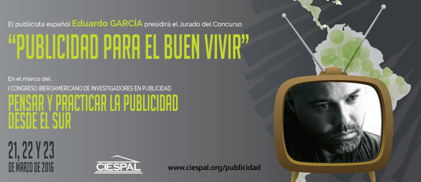 """Eduardo GARCÍA presidirá el Jurado del Concurso """"Publicidad para el Buen Vivir"""""""