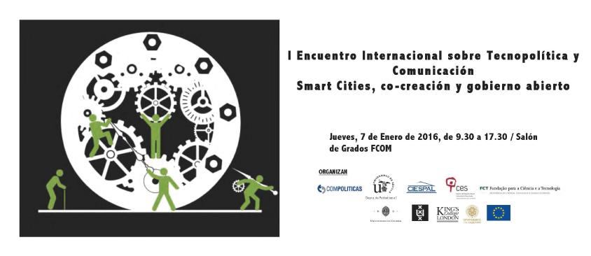 I Encuentro Internacional sobre Tecnopolítica y Comunicación Smart Cities, co-creación y gobierno abierto