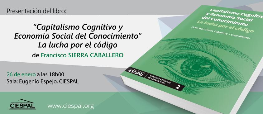 """Ediciones CIESPAL presenta el libro """"Capitalismo Cognitivo y Economía Social del Conocimiento"""""""