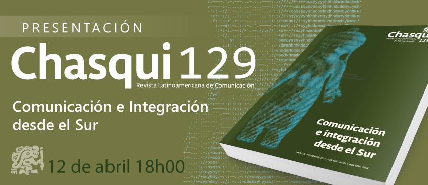 Chasqui 129. Comunicación e Integración desde el Sur