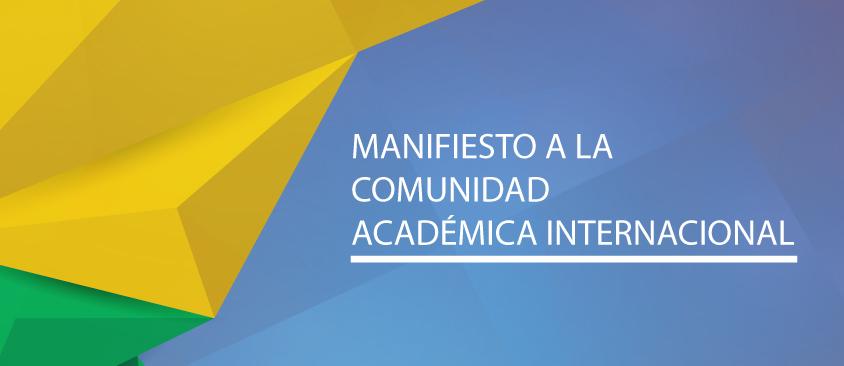 MANIFIESTO A LA COMUNIDAD ACADÉMICA INTERNACIONAL