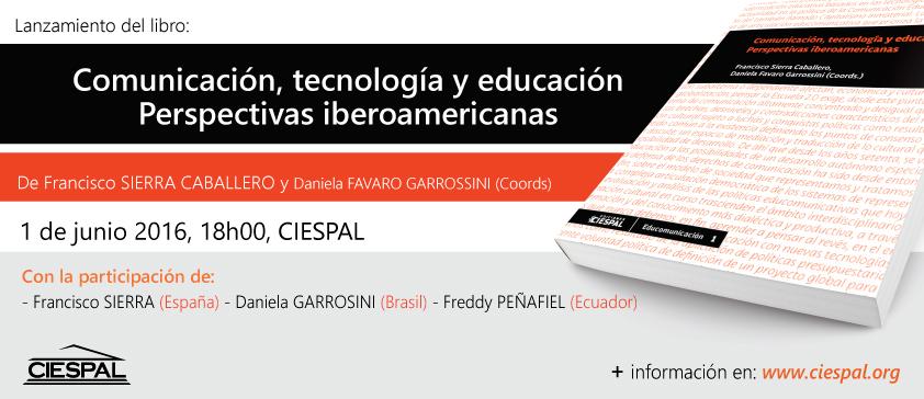 Comunicación, tecnología y educación. Perspectivas Iberoamericanas, un nuevo libro que presenta CIESPAL