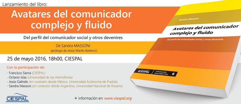 """CIESPAL presentará el libro """"Avatares del comunicador complejo y fluido"""" de Sandra MASSONI"""