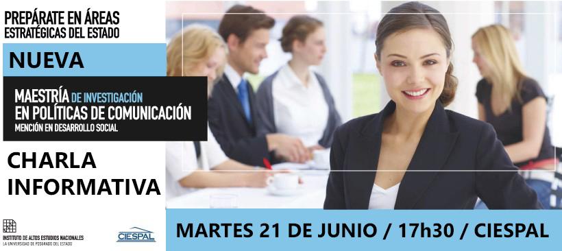 Martes 21 JUNIO: Charla informativa sobre la Maestría en Políticas de Comunicación