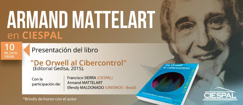 """Armand MATTELART presentará su libro """"De Orwell al cibercontrol"""" en Quito"""
