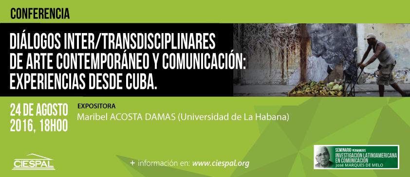 Diálogos inter/transdisciplinares de arte contemporáneo y comunicación: experiencias desde Cuba