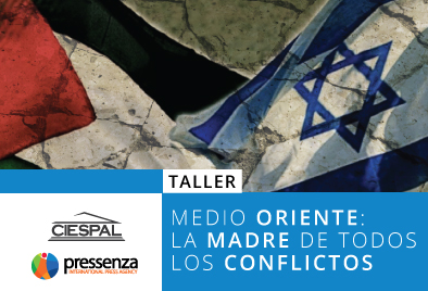 Taller – Medio Oriente: La Madre de todos los Conflictos