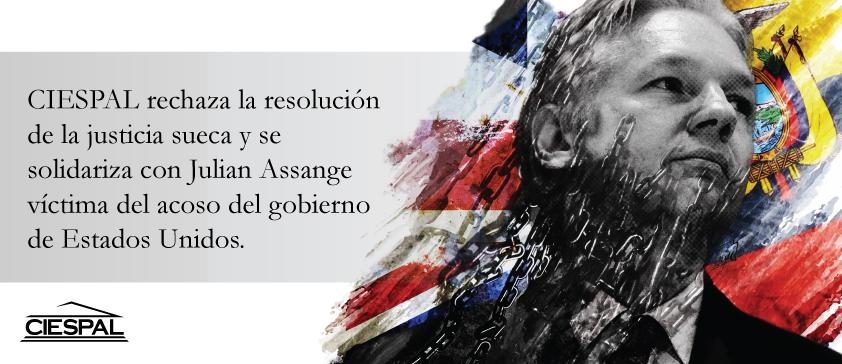 CIESPAL rechaza la resolución de la justicia sueca y se solidariza con Julian ASSANGE víctima del acoso del gobierno de Estados Unidos