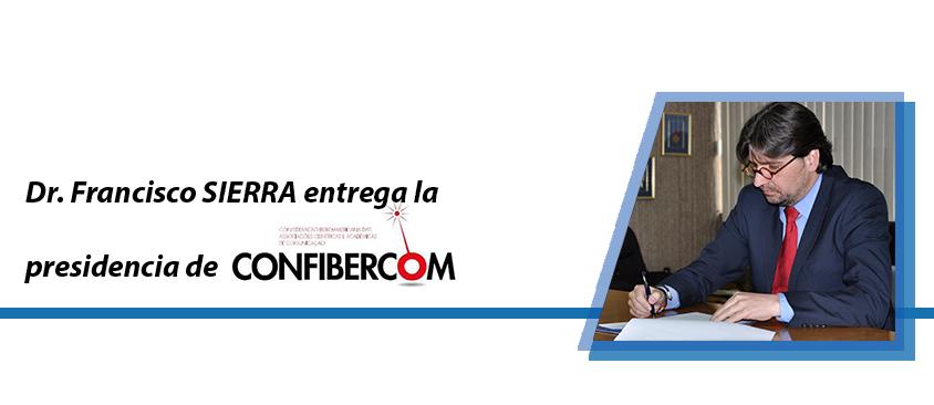 Dr. Francisco SIERRA entrega la presidencia de CONFIBERCOM