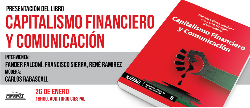 """Ediciones CIESPAL presenta el libro """"Capitalismo financiero y Comunicación"""""""