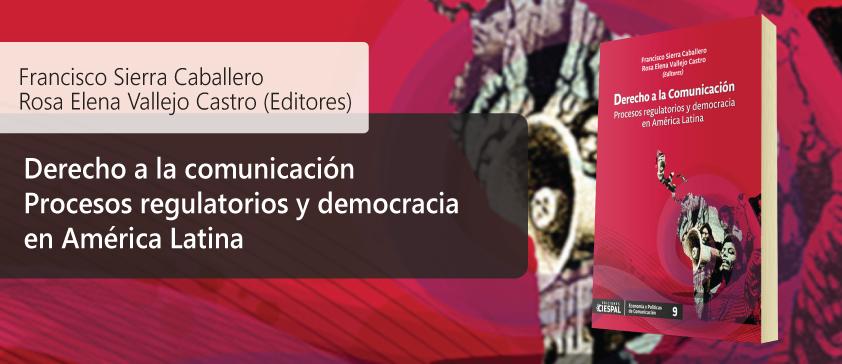 DEMOCRACIA INFORMATIVA Y REGULACIÓN  Nuevo aporte bibliográfico de CIESPAL