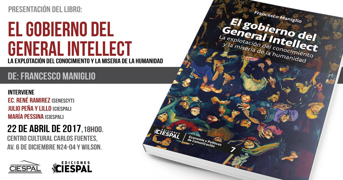 CIESPAL presentará El Gobierno del General Intellect. La explotación del conocimiento y la miseria de la humanidad  en el Centro Cultural Carlos Fuentes