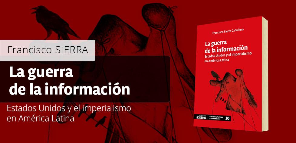 """Ediciones CIESPAL pone en circulación el libro """"La guerra de la información"""""""