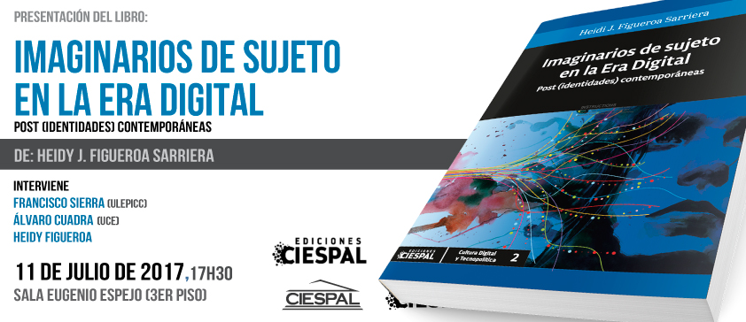 CIESPAL presentará el libro Imaginarios de sujeto en la era digital: (Post) identidades contemporáneas durante Congreso de julio