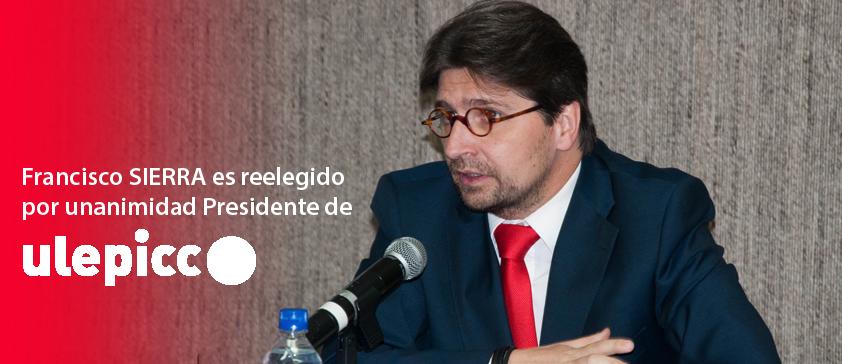 Francisco SIERRA reelegido por unanimidad Presidente de ULEPICC