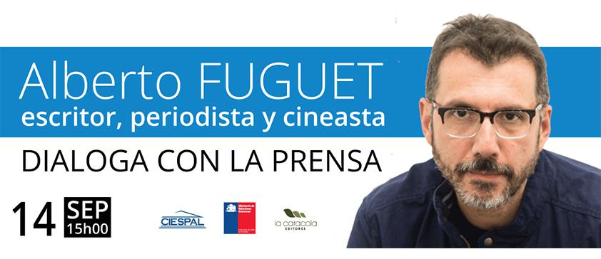 El escritor Alberto FUGUET dialogará con la prensa ecuatoriana en CIESPAL
