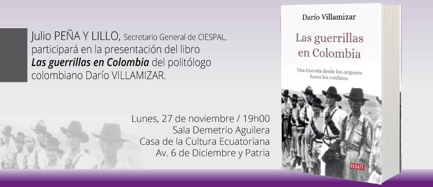 CIESPAL, la Casa de la Cultura Ecuatoriana y Penguin Random House invitan a la presentación del libro: Las guerrillas en Colombia de Darío VILLAMIZAR
