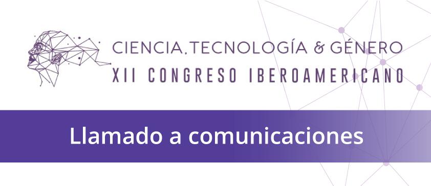 Ampliación de fechas: Llamado a comunicaciones para participar en el XII Congreso Iberoamericano de Ciencia, Tecnología y Género, España