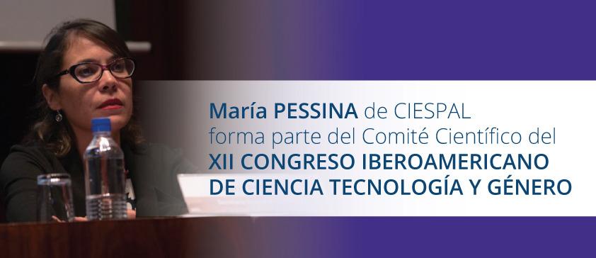 María PESSINA de CIESPAL forma parte del Comité Científico del XII Congreso Iberoamericano de Ciencia Tecnología y Género
