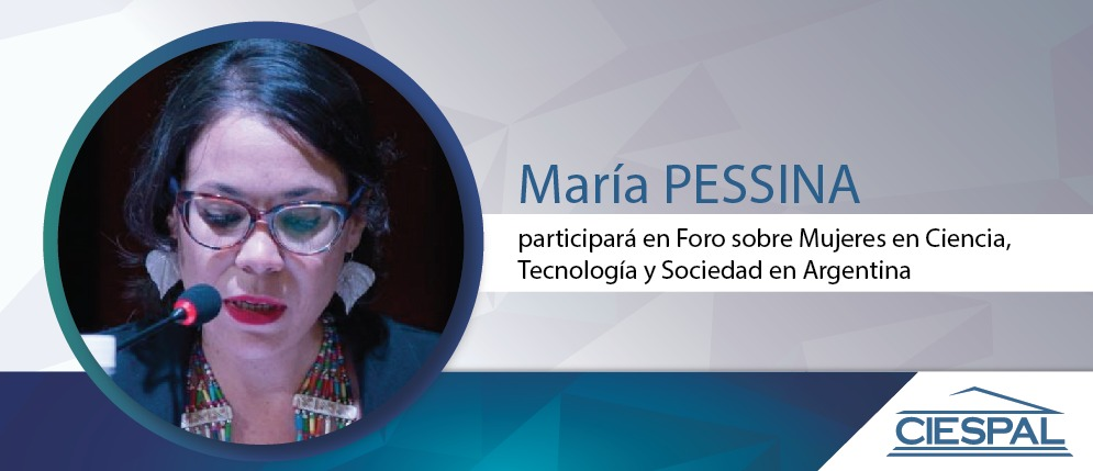 María PESSINA participará en Foro sobre Mujeres en Ciencia, Tecnología y Sociedad en Argentina