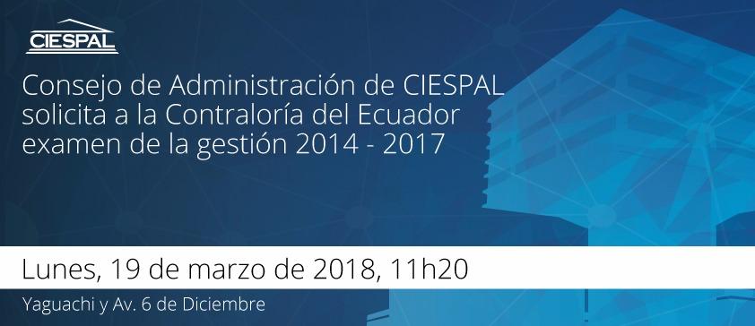 Consejo de Administración de CIESPAL solicita a la Contraloría del Ecuador examen de la gestión 2014 – 2017