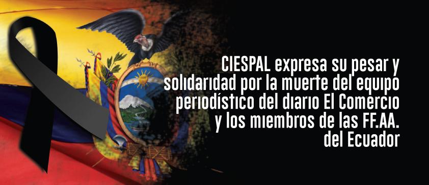CIESPAL expresa su pesar y solidaridad por la muerte del equipo periodístico del diario El Comercio y los miembros de las FF.AA. del Ecuador