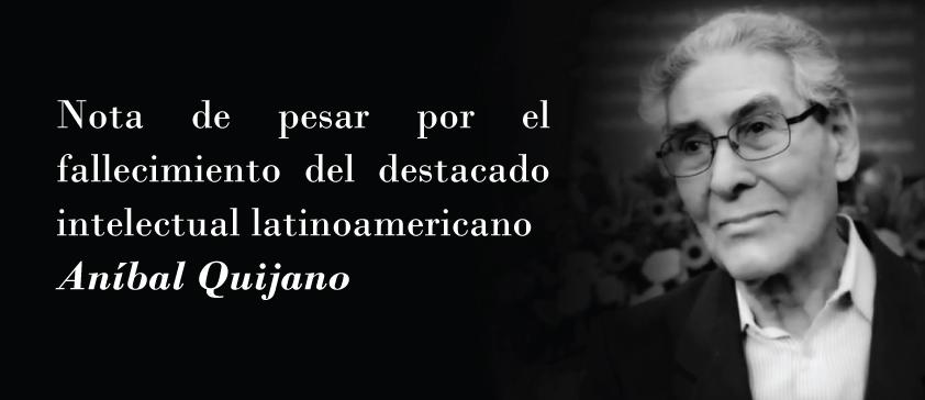 Nota de pesar por el fallecimiento del destacado intelectual latinoamericano Aníbal Quijano