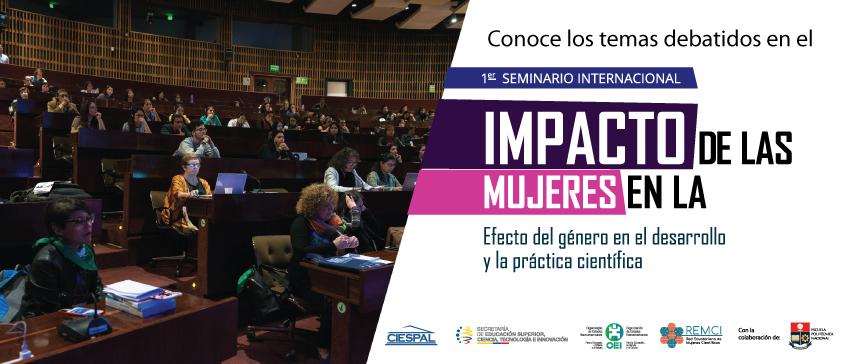 """Conoce los temas debatidos en el """"Primer Seminario Internacional Impacto de las mujeres en la ciencia"""""""