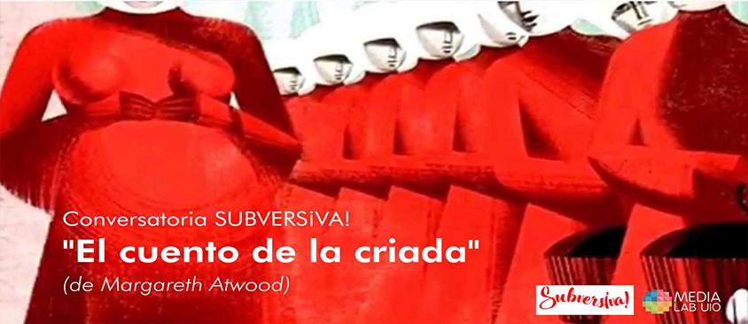 La obra de Margaret Atwood se analizará en espacio SUBVERS¡VA! de MedialabUIO de CIESPAL