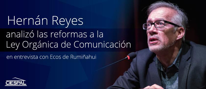 Hernán Reyes analizó las reformas a la Ley Orgánica de Comunicación
