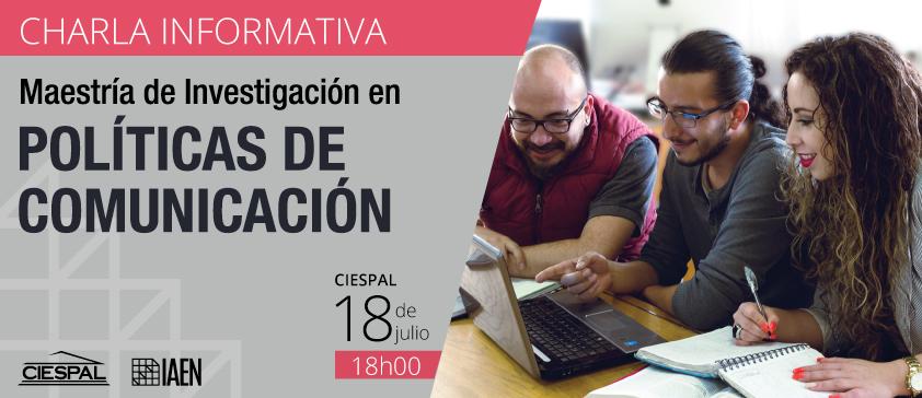 Charla Informativa: Maestría en Políticas de Comunicación del IAEN y CIESPAL