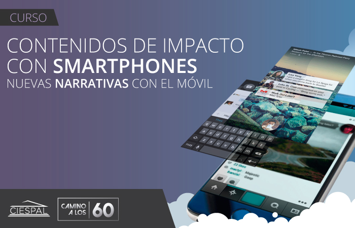 Contenidos de impacto con smartphones: Nuevas narrativas con el móvil