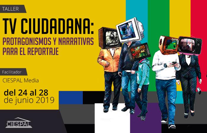 Taller TV Ciudadana: Protagonismos y narrativas para el reportaje