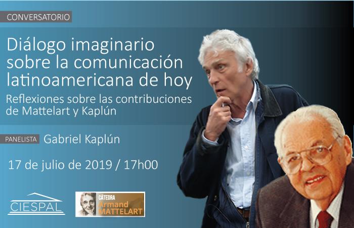 Diálogo imaginario sobre la comunicación latinoamericana de hoy. Reflexiones sobre las contribuciones de Mattelart y Kaplún.