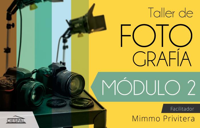 Taller de Fotografía | 2do. Módulo: Nivel Medio @ Av. Diego de Almagro N32-133 y Andrade Marín