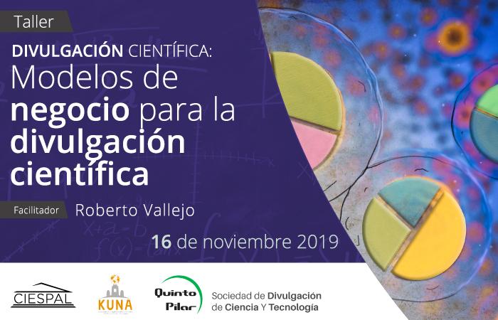 Taller Modelo de negocio para la divulgación científica @ Av. Diego de Almagro N32-133 y Andrade Marín