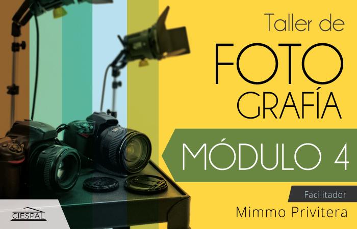 Taller de Fotografía | 4to. Módulo: Elaboración de proyecto final