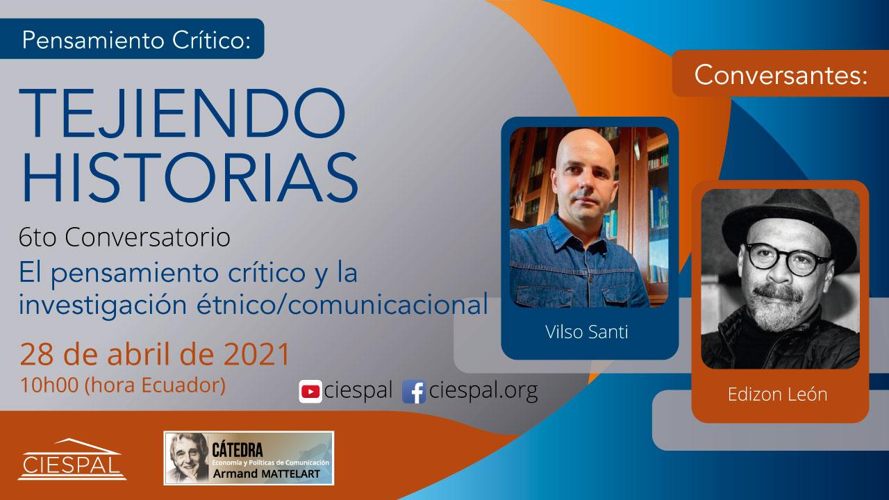 Conversatorios corriente Mattelart | El pensamiento crítico y la investigación étnico/comunicacional