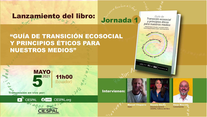 """Lanzamiento del libro: """"GUÍA DE TRANSICIÓN ECOSOCIAL Y PRINCIPIOS ÉTICOS PARA NUESTROS MEDIOS"""""""